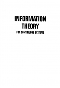 Information Theory For Continuous Systems.