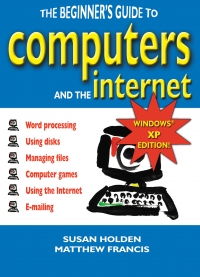 The beginner's guide to computers and the...