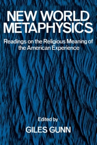 New World metaphysics readings on the religious...
