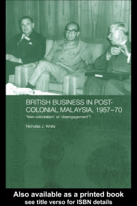 British Business in Post-Colonial Malaysia, 1957–70