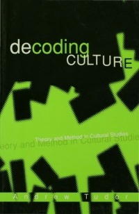 Decoding culture theory and method in cultural studies