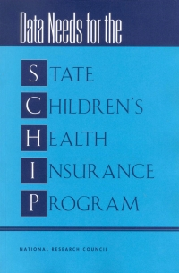Data needs for the State Children's Health Insurance...