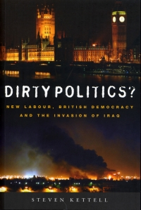 Dirty politics  New Labour, British democracy and...