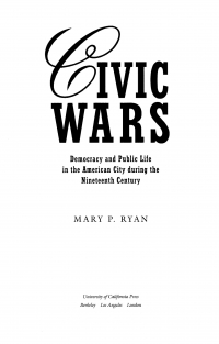 Civic wars  democracy and public life in the American...