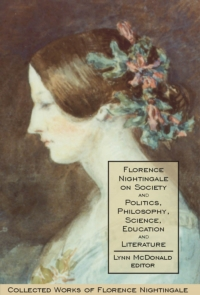 Florence Nightingale on Society and Politics, ...
