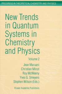 New trends in quantum systems in chemistry ...